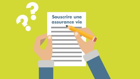 Comment Souscrire Une Assurance Vie La Finance Pour Tous